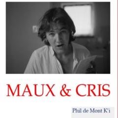 Maux & Cris