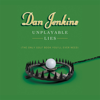 Dan Jenkins - Unplayable Lies: The Only Golf Book You'll Ever Need  artwork