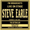 Live On Stage FM Broadcast - The Cotton Club, Atlanta 17th December 1988, Steve Earle