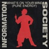 What's on Your Mind (Pure Energy) - Single