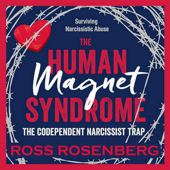 The Human Magnet Syndrome: The Codependent Narcissist Trap (Unabridged)