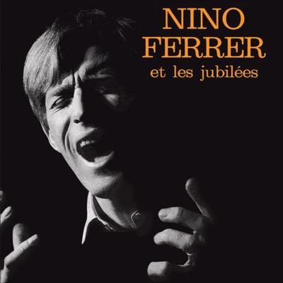 Nino Ferrer et les jubilés (Les EP 1962 - 1966) - Nino Ferrer