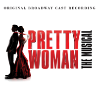 Pretty Woman (Original Broadway Cast) - Pretty Woman: The Musical (Original Broadway Cast Recording) artwork