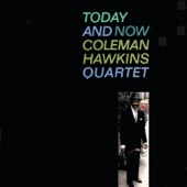 Coleman Hawkins Quartet - Don't Sit under the Apple Tree (With Anyone Else But Me)