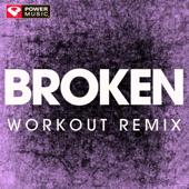 Broken (Extended Workout Remix)-Power Music Workout