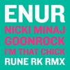 I'm That Chick (feat. Nicki Minaj & Goonrock) [Rune RK Radio RMX] - Single, Enur