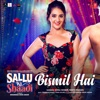 Bismil Hai From Sallu Ki Shaadi Single