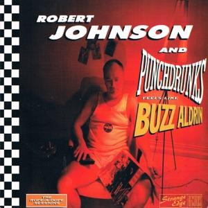 Robert Johnson and Punchdrunks - Ramblin' Reckless Hobo