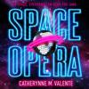 Catherynne M. Valente - Space Opera (Unabridged)  artwork