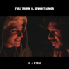 Full Trunk - As a Stone (feat. Sivan Talmor) [Radio Edit] artwork