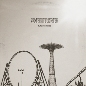Future Ruins Swervedriver album songs, reviews, credits