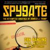 Spygate: The Attempted Sabotage of Donald J. Trump (Unabridged) - Dan Bongino, D.C. McAllister & Matt Palumbo