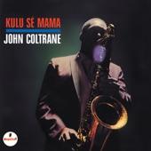 John Coltrane - Kulu Sé Mama (Juno Sé Mama)