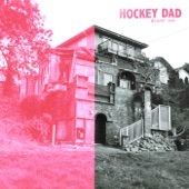 Hockey Dad - I Wanna Be Everybody
