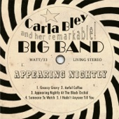 Carla Bley And Her Remarkable! Big Band - Appearing Nightly At The Black Orchid (Live)