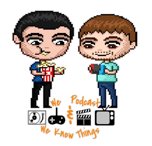 We Podcast & We Know Things