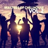 Masters of Chillhouse, Vol. 2 - Various Artists