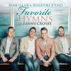 Ernie Haase & Signature Sound - The Favorite Hymns of Fanny Crosby