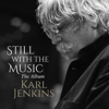 Still with the Music - The Album - Karl Jenkins
