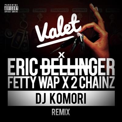 Valet (feat. Fetty Wap & 2 Chainz) [DJ KOMORI Remix] - Single - Eric Bellinger