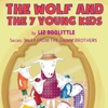 The Wolf and the 7 Young Kids: The Grimm Brothers Tales 4 (Unabridged)