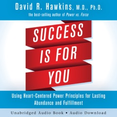 Success Is for You: Using Heart-Centered Power Principles for Lasting Abundance and Fulfillment (Unabridged)