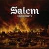 Dark Days, Salem