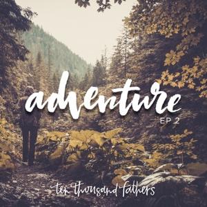 10,000 Fathers - Adventure, Vol. 2 - EP