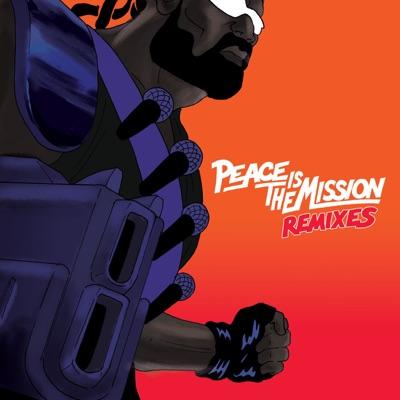 Peace Is the Mission (Remixes) - Major Lazer