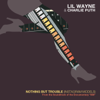 Lil Wayne & Charlie Puth - Nothing But Trouble (Instagram Models) artwork