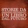 Gli Ascoltalibri - Storie da emisferi differenti: Un libro dal futuro