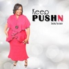 Keep Pushn - Judy Tucker