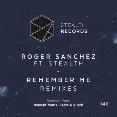 Remember Me (Remixes) [feat. Stealth] - Single - Roger Sanchez