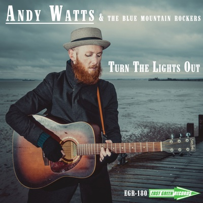 Turn the Lights Out - Andy Watts & The Blue Mountain Rockers album