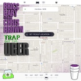 Trap out the Uber (feat. Chris Brown) - Single