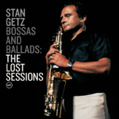 Bossas And Ballads: The Lost Sessions-Stan Getz