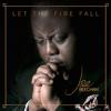 Let the Fire Fall - Pastor Joe Beecham