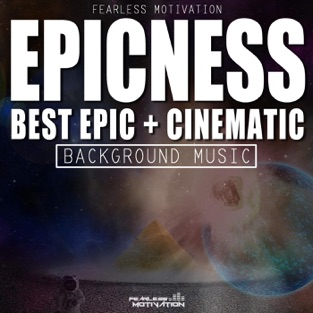Epicness: Best Epic & Cinematic Background Music – Fearless Motivation