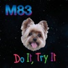 Do It, Try It (Remixes) - EP, M83