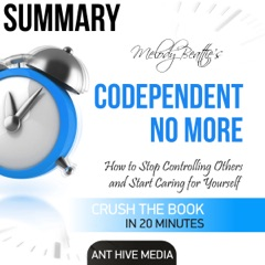 Summay: Melody Beattie's Codependent No More: How to Stop Controlling Others and Start Caring for Yourself (Unabridged)