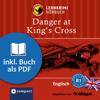 Bernie Martin - Danger at King's Cross: Compact Lernkrimis - Englisch B1 Grafik