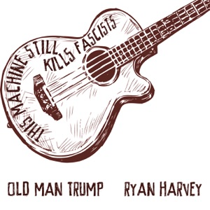 Old Man Trump (feat. Ani DiFranco & Tom Morello) - Single Mp3 Download