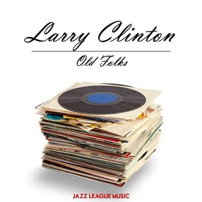Old Folks - Larry Clinton