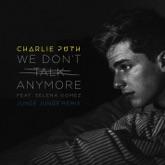 We Don't Talk Anymore (feat. Selena Gomez) [Junge Junge Remix] - Single