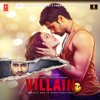 Ankit Tiwari, Mithoon, Rabbi Ahmed & Adnan Dhool - Ek Villain (Original Motion Picture Soundtrack) artwork