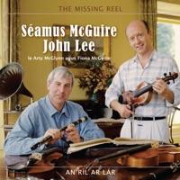 An Ríl Ar Lár (The Missing Reel) by Séamus McGuire & John Lee on Apple Music