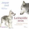 Jesper Juul - Leitwölfe sein: Liebevolle Führung in der Familie artwork