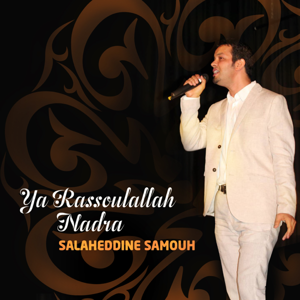 ‎Ya Rassoulallah Nadra by Salaheddine Samouh
