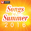 Songs of Summer 2016 (60 Min Non-Stop Workout Mix 130-150 BPM) - Power Music Workout