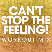 Can't Stop the Feeling! (Extended Workout Mix)